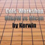 Columbus Workshop MikeW vs Micah reviewed by Kerwin
